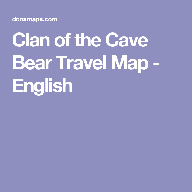 Clan Of The Cave Bear Travel Map English Earths Children