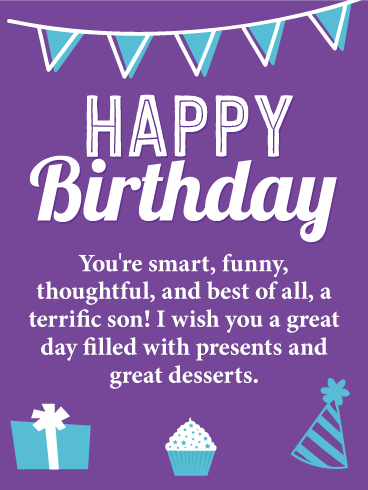 Happy Birthday Card For Son Everyone Loves Compliments And This Is Full Of Them It Expresses To Your That You Feel He Smart Funny