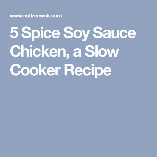 5 Spice Soy Sauce Chicken, a Slow Cooker Recipe
