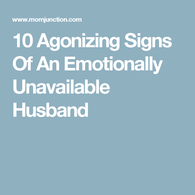 An Husband Of Signs Emotionally Unavailable
