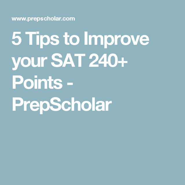 5 Tip To Improve Your Sat 240 Point Prepscholar Yourself Acting Act 48 College Course Dissertation
