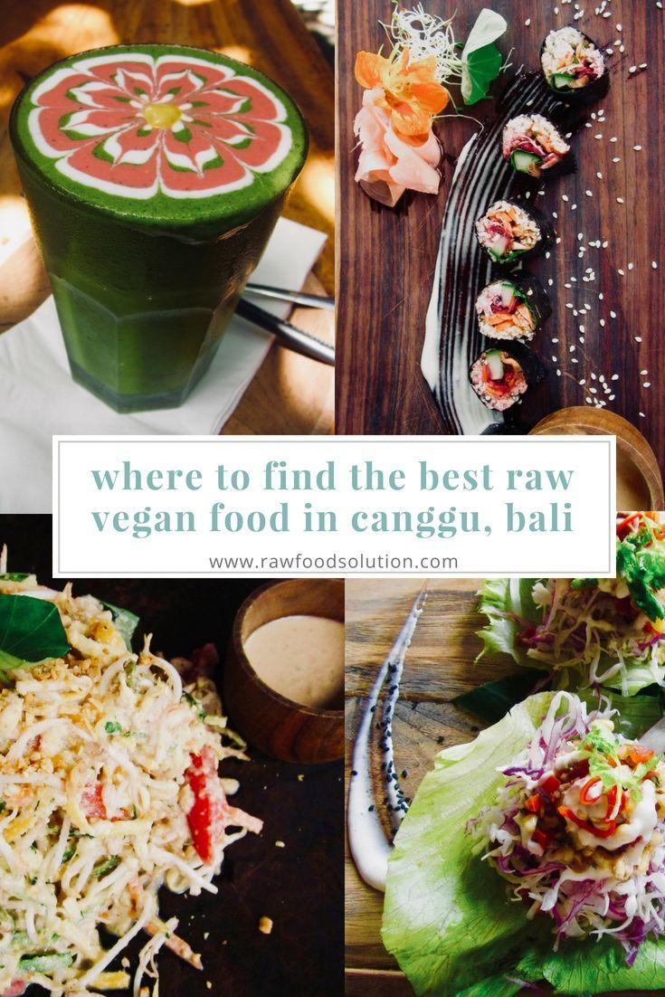 Where To Find The Best Raw Vegan Food In Canggu, Bali