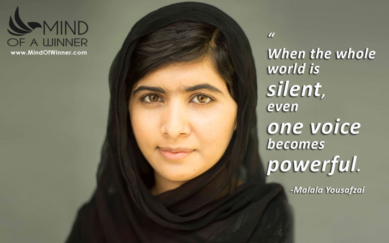 Malala Yousafzai Quotes When The Whole World Is Silent Even One Voice Becomes Powerful .