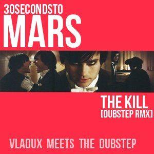 30 Seconds To Mars The Kill Dubstep Rmx A Beautiful Lie 30