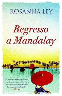 Manta de Histórias: Regresso a Mandalay de Rosanna Ley - Novidade Port...
