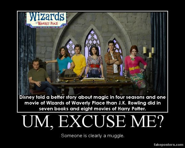 I love wizards of waverly place and i don't like harry potter so i think for mee its seriously.