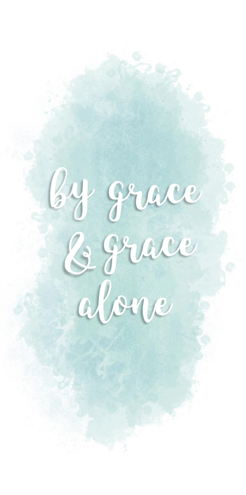 By Grace Grace Alone Blue Watercolor Iphone Wallpaper Phone Lockscreen Bible Verse Christian Inspirational Quote