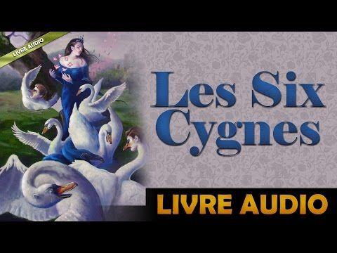 Livre Audio: Les Six Cygnes [Un Conte De Fées Des Frères Grimm] - YouTube