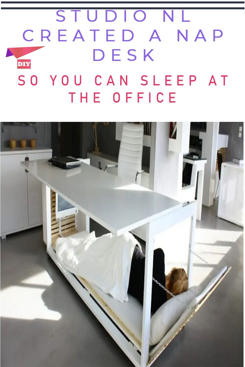 Studio Nl Created A Nap Desk So You Can Sleep At The Office In 2020 Diy Life Hacks Diy Life Diy Crafts For Girls