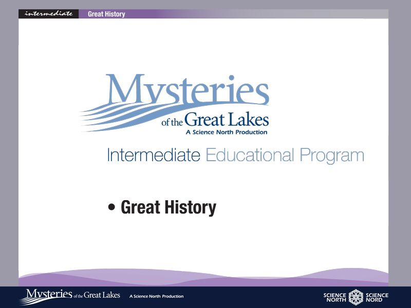 Science North Interactive Educational Program. Mysteries of the Great Lakes. // Arango Communications | Science North
