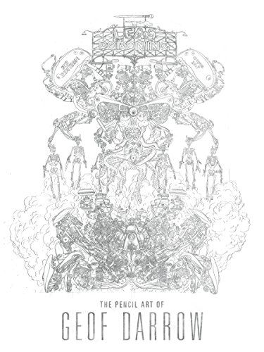 Lead Poisoning: The Pencil Art of Geof Darrow by Geof