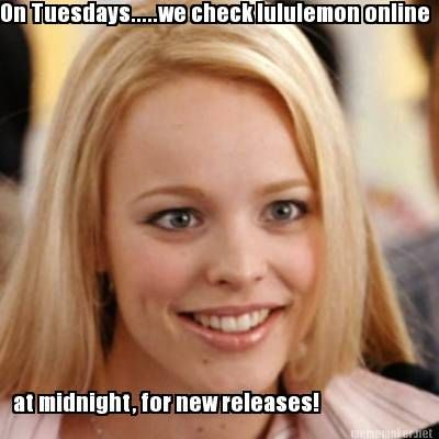 Meme Maker On Tuesdays We Check Lululemon Online At Midnight For New Releases Lsu Football Funny Funny
