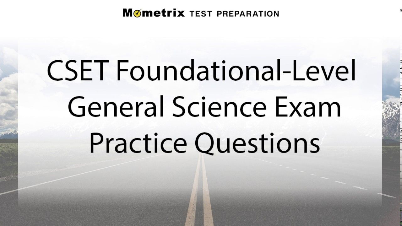 Free CSET Foundational-Level General Science Practice Quiz Study Guides