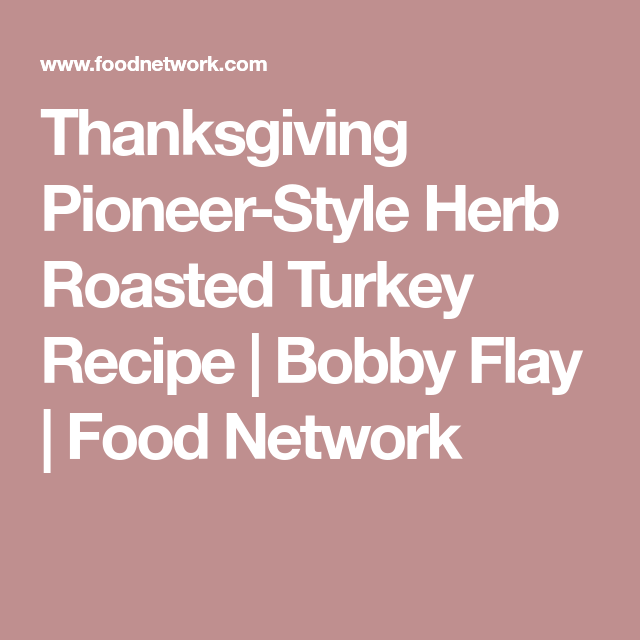 Thanksgiving Pioneer Style Herb Roasted Turkey Recipe Herb Roasted Turkey Roasted Turkey Roast Turkey Recipes