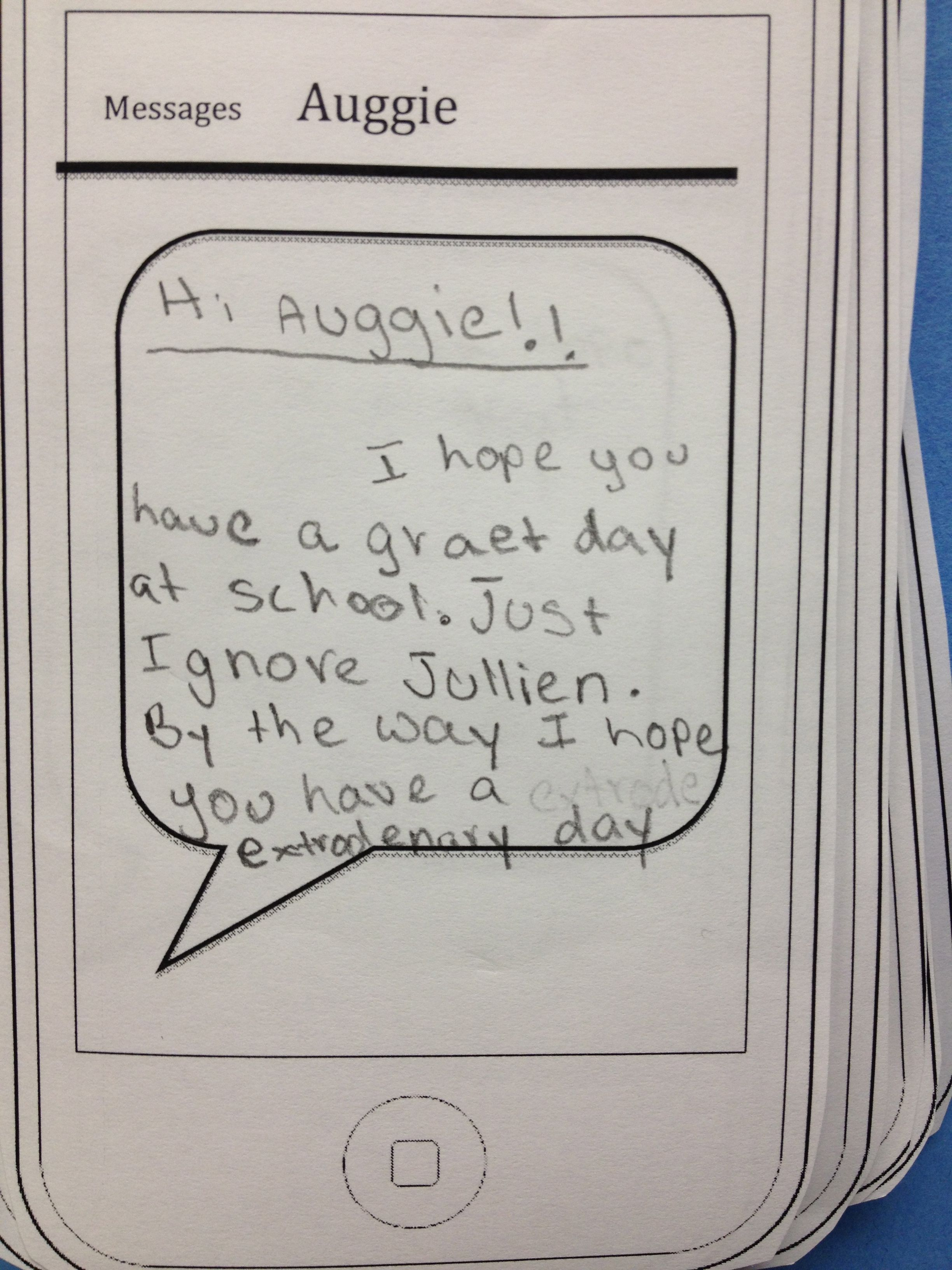Wonder by R J  Palacio- I had my students send Auggie a text before