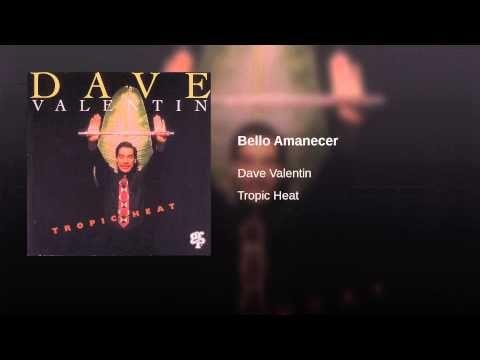 """""""Bello Amanecer""""  - DAVE VALENTIN"""