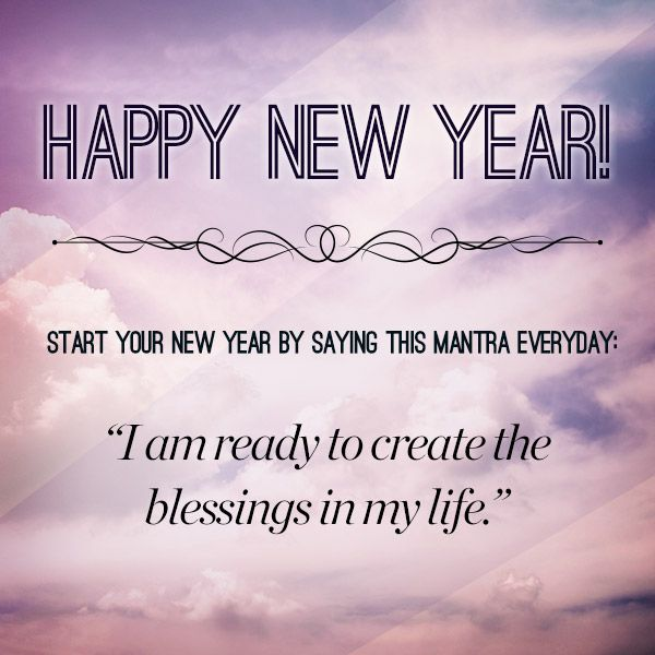 happy new year say this mantra everyday watch your life blossom