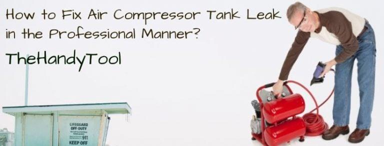How To Fix Air Compressor Tank Leak In The Professional Manner Air Compressor Tank Compressor Tank Air Compressor