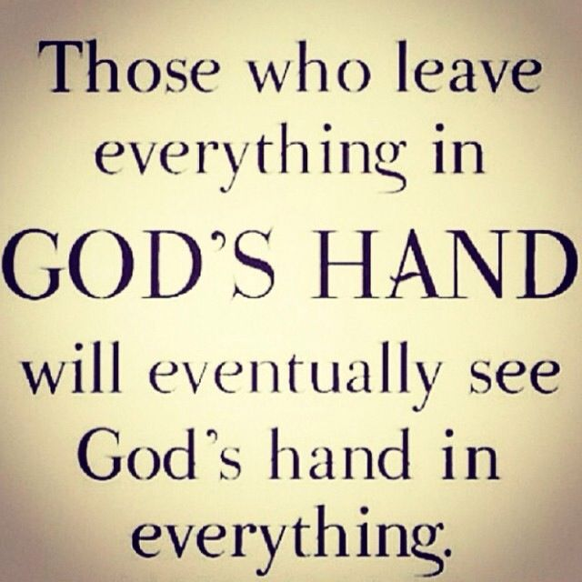 Leave It All In Gods Hands Things To Think About Pinterest