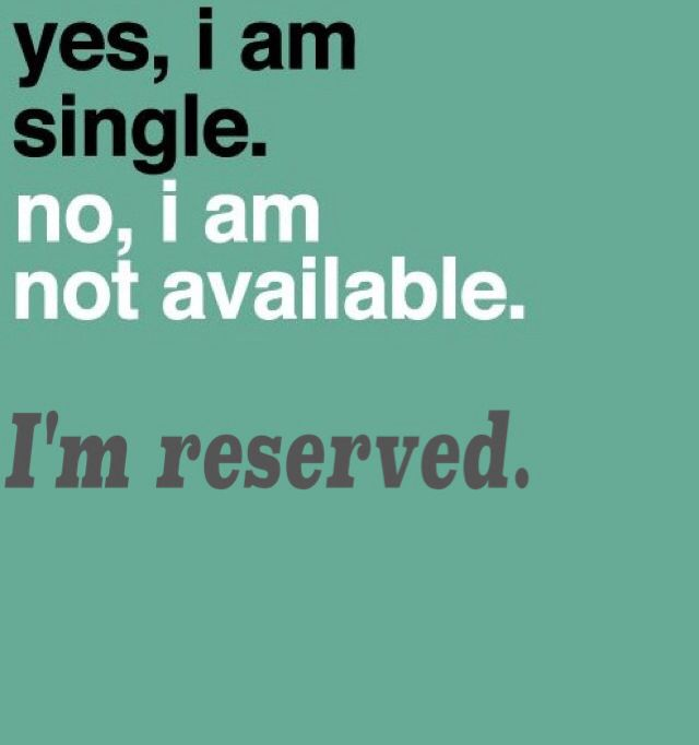 Single But Reserved Single And Happy Love Being Single Me Quotes