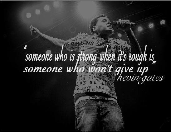 kevin gates quote | pics i made | Kevin gates quotes, Quotes gate