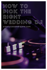 Cie At Simply Candra Jane Breaks Down The Most Important Qualities To Look For In A Wedding Dj Djs Set Mood Your Entire Reception