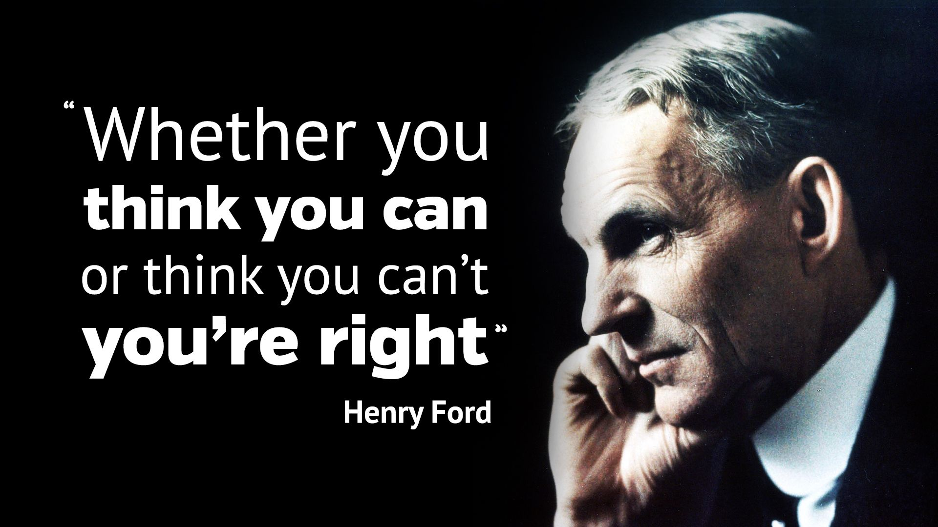 Henry Ford Whether You Think You Can Or Think You Can T You Re Right Henry Ford Quotes Ford Quotes Henry Ford