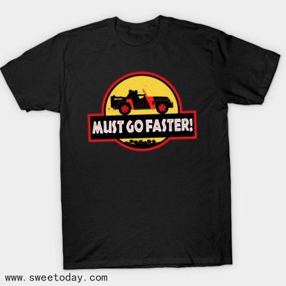 Shirt Must Go Faster - Jurassic Park
