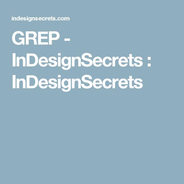 GREP - InDesignSecrets : InDesignSecrets