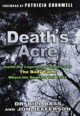 "Death's Acre by Jefferson Bass. Fascinating inside account of the most unique forensic ""lab"". Thinking of being shipped there upon my demise! Become an instrument of crime solving instead of just pushing up daisies."