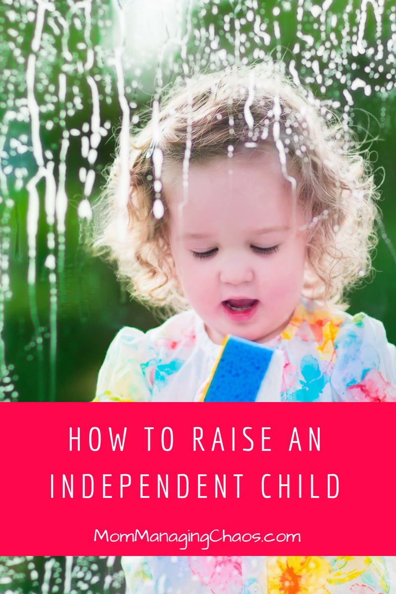To Raise Confident Independent Kids >> How To Raise Independent Children Callin All Mamas Group Board