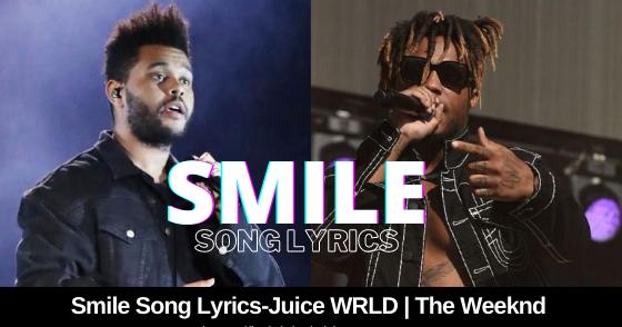 Smile Song LyricsJuice WRLD The Weeknd (Official Lyrics