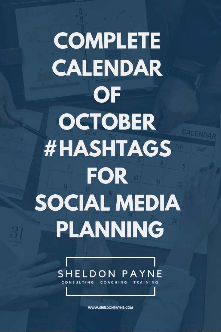 Social Media Calendar Plan For February 2019 The following are a number of hashtags for October. They had been