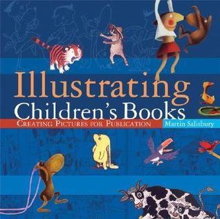 Illustrating Children S Books Creating Pictures For Publication Writing Childrens Books Children S Book Illustration Children S Books
