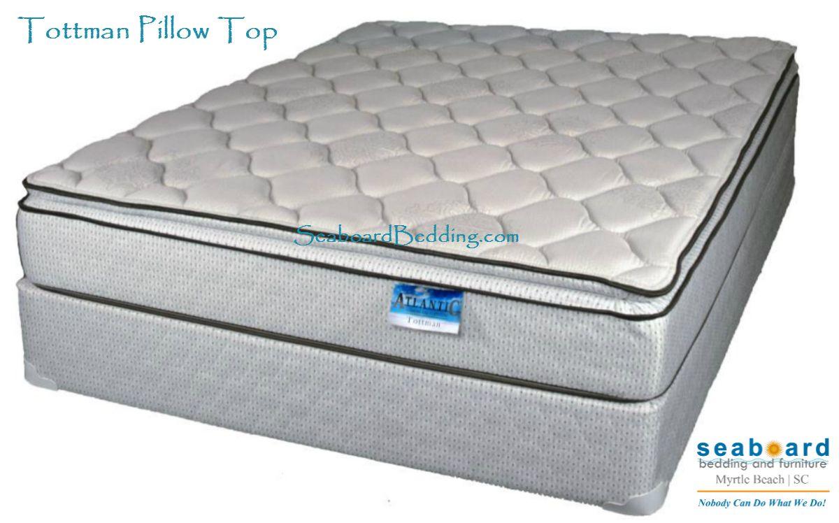 Tottman Pillow Top Product Description 11 No Flip Mattress Featuring 390 Foam Encased Spring Unit Foam Encased Flip Mattress Pillow Top Mattress Mattress