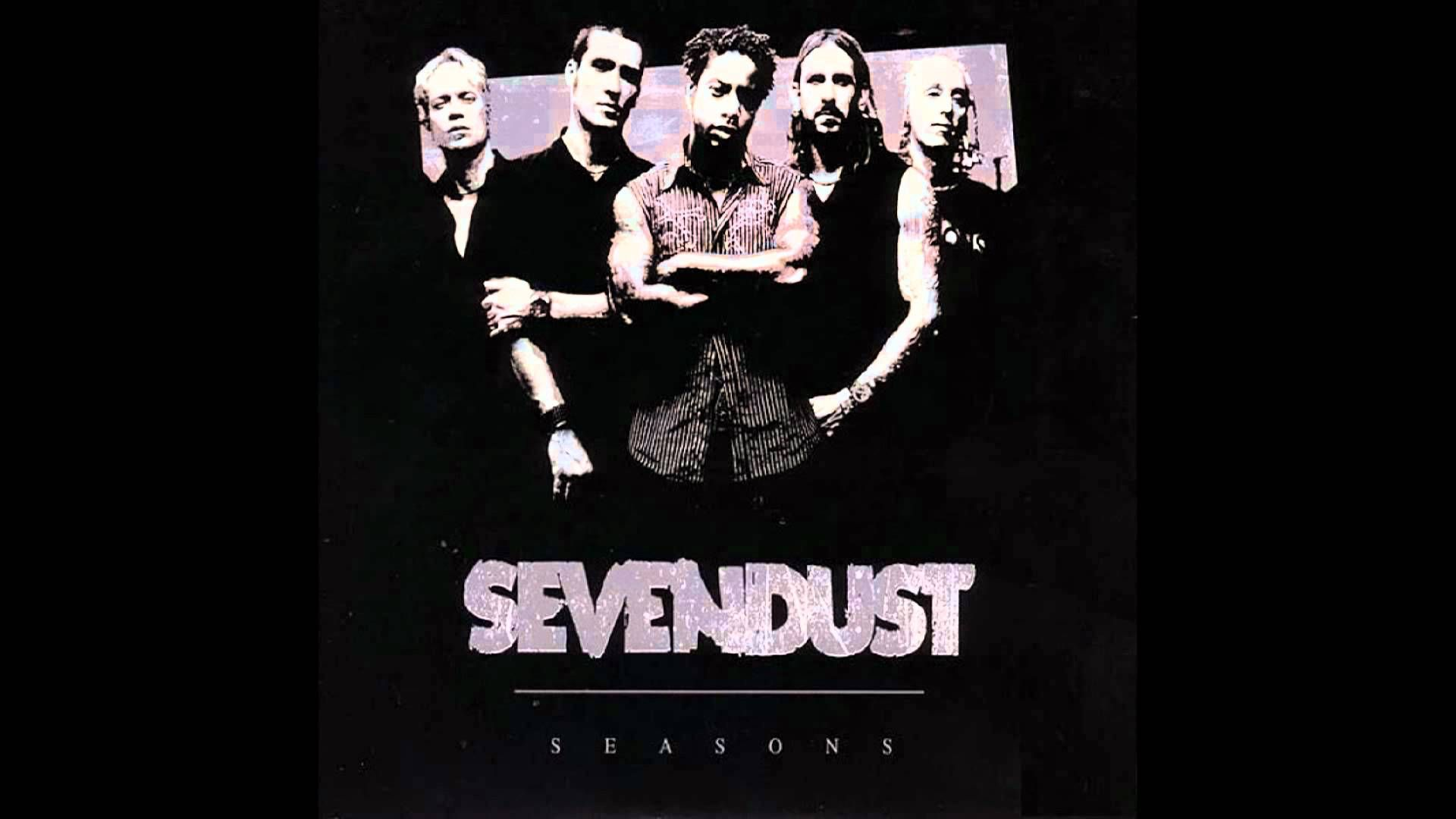 Sevendust Enemy Enemy, Seasons, My favorite music