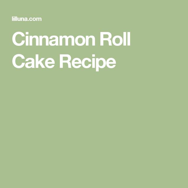 Easy Cinnamon Roll Cake (+VIDEO)   Lil' Luna