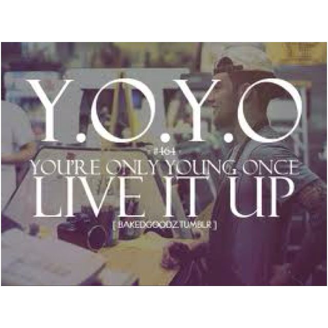 Youre Only Young Once Life Quotes Tumblr Quotes Sayings