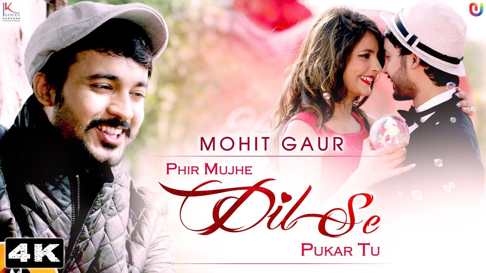 New Hindi Songs 2016 Phir Mujhe Dil Se Pukar Tu Mohit Gaur