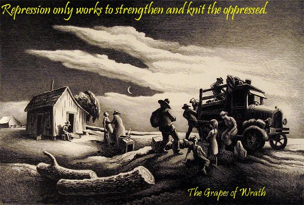 Grapes Of Wrath Quotes Oppression Only Works To Strengthen And Knit The Oppressed Dust .