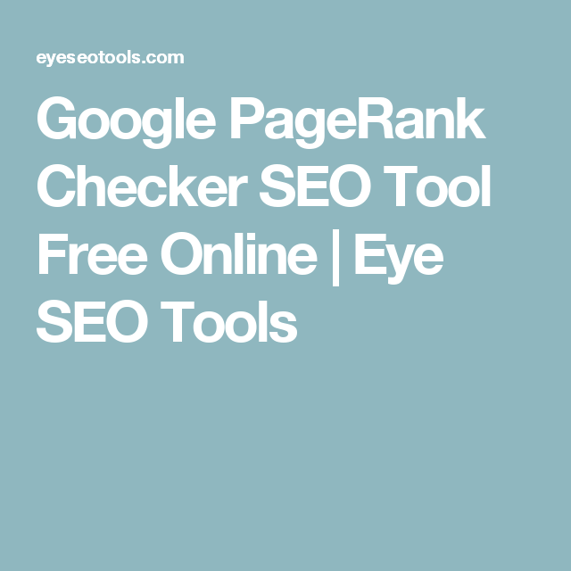 Google Pagerank Checker Seo Tool Free Online Eye Seo Tools