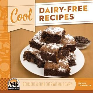 Cool Dairy-Free Recipes: Delicious & Fun Foods Without Dairy by Nancy Tuminelly 641.5 TUM