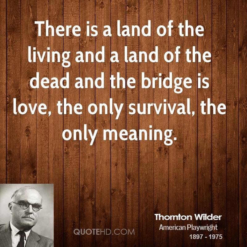 Thornton wilder quotes quotes thornton wilder life quotes
