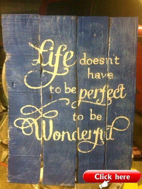 Life Doesn't Have To Be Perfect To Be Wonderful Reclaimed Wooden Pallet Sign… – 2019 - Pallet ideas