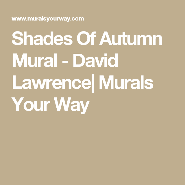 Shades Of Autumn Mural - David Lawrence| Murals Your Way