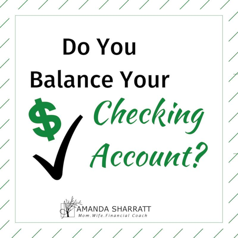 Do you balance your checking account checking account