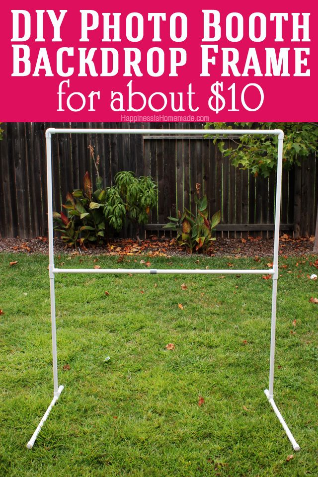 Diy Photo Booth Backdrop Frame For Around 10 Diy