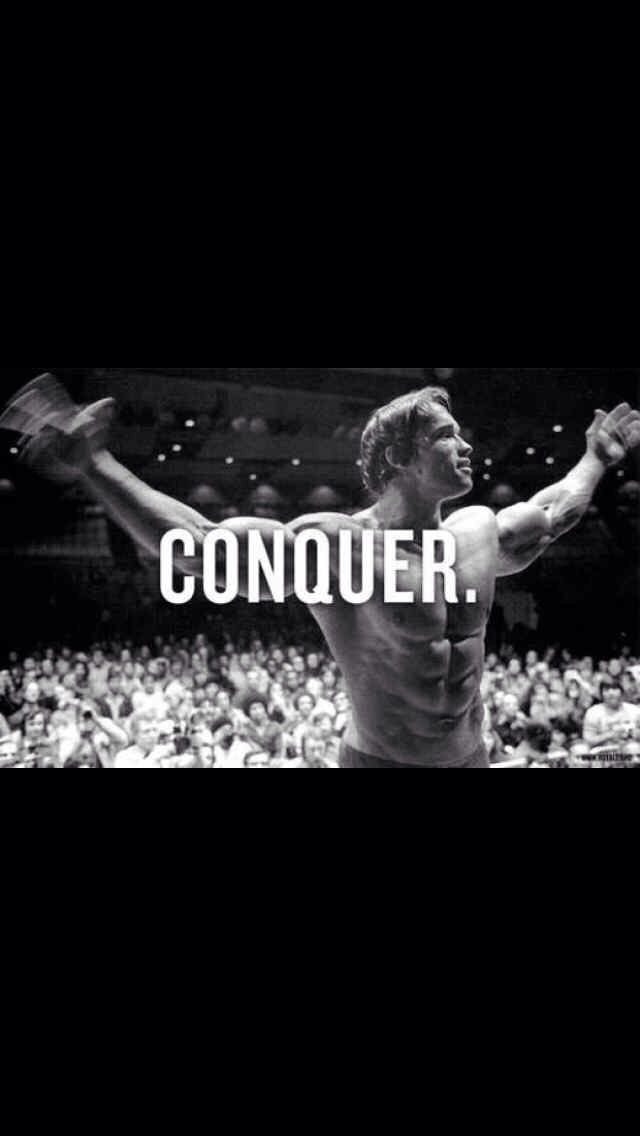 Arnold The Conquer Arnoldschwarzenegger Bodybuilding Conquer Bodybuilding Motivation Quotes Conquer Arnold Schwarzenegger Fitness Motivation Videos