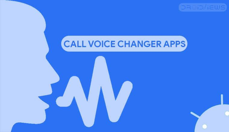 5 Best Call Voice Changer Apps for Android Android apps