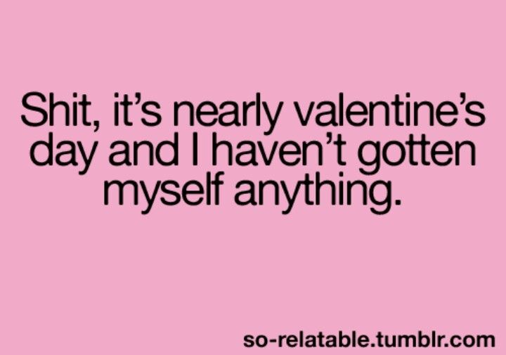 It S Nearly V Tine S Day Funny Picture Quotes Funny Quotes Inspirational Lines
